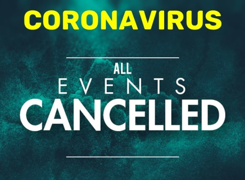 Coronoavirus - Events Cancelled